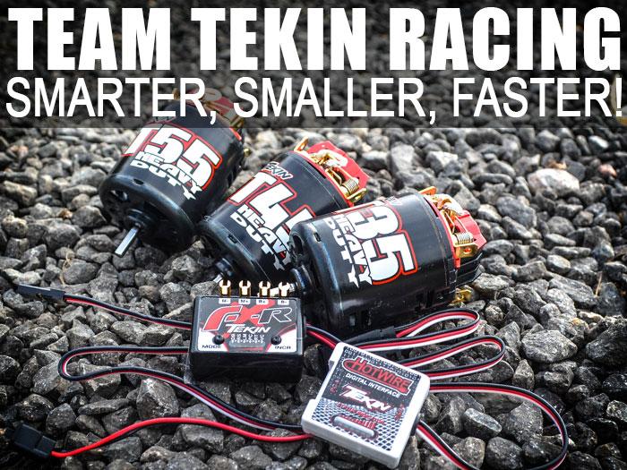 Tekin Racing - Smarter, Smaller, and Faster!